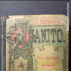Libros antiguos: JUANITO. L.A. PARRAVICINI. IMP.:F. PALUZIE 1897. Lote 90686345