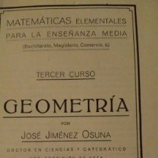 Libros antiguos: LIBRO ESCOLAR: GEOMETRÍA AÑO 1925, TRIGONOMETRÍA 1923; JOSÉ JIMÉNEZ OSUNA. Lote 91286178