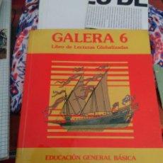 Libros antiguos: GALERA 6 LIBRO DE LECTURAS GLOBALIZADAS EDUCACIÓN GENERAL BÁSICA EDITORIAL MANGOLD .. Lote 91699220