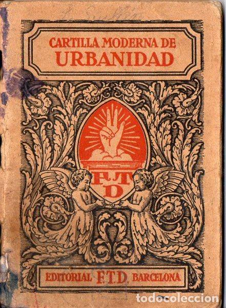 CARTILLA MODERNA DE URBANIDAD FTD 1928 (Libros Antiguos, Raros y Curiosos - Libros de Texto y Escuela)