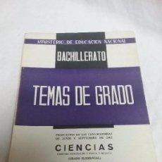 Libros antiguos: TEMAS DE GRADO - CIENCIAS - BACHILLERATO - AÑO 1963 - PUBLICACIONES DE LA ENSEÑANZA MEDIA . Lote 92844650