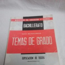 Libros antiguos: TEMAS DE GRADO - EXPLICACIONES DE TEXTO - BACHILLERATO - AÑO 1966. Lote 92848915