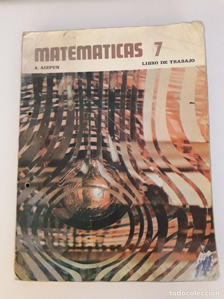 LIBRO MATEMATICAS 7 EGB - ALBERTO AIZPUN - ED. MAGISTERIO ESPAÑOL - 1974 (Libros Antiguos, Raros y Curiosos - Libros de Texto y Escuela)