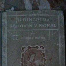 Libros antiguos: RUDIMENTOS DE RELIGIÓN Y MORAL POR ENRRIQUE DE OSSO 1921. Lote 93303875