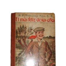 Libros antiguos: LIBRO ESCOLAR: EL MÁS FELIZ DE SUS AÑOS. BARCELONA 1.924.. Lote 26798558