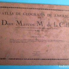 Libros antiguos: ATLAS DE GEOGRAFÍA DE AMÉRICA. POR D. MARCOS M. DE LA CALLE. LIBRERÍA BASTINOS. POST A 1928.. Lote 94020985