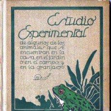 Libros antiguos: ESTUDIO EXPERIMENTAL DE ANIMALES QUE SE ENCUENTRAN EN LA CASA, GRANJA O JARDÍN (SEIX BARRAL, 1922) . Lote 94063735