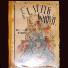 Libros antiguos: LIBRO ESCOLAR: EL VUELO INMOVIL DE JOSE Mª PEMÁN.. Lote 26575319