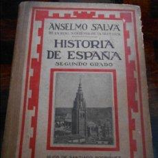 Libros antiguos: HISTORIA DE ESPAÑA. SEGUNDO GRADO. ANSELMO SALVA, DE LA REAL ACADEMIA DE LA HISTORIA. HIJOS DE SANTI. Lote 94319578