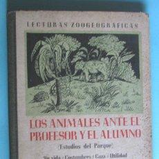 Libros antiguos: LOS ANIMALES ANTE EL PROFESOR Y EL ALUMNO. LECTURAS GEOGRÁFICAS. J. VALLÉS IRANZO, 1936.. Lote 94563479