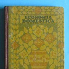 Libros antiguos: ECONOMÍA DOMÉSTICA. ADELINA B. ESTRADA. SEIX BARRAL HNOS, EDITORES, 1936.. Lote 94581499