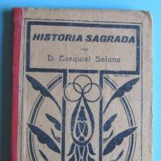 Libros antiguos: NOCIONES DE HISTORIA SAGRADA SEGUNDO GRADO EZEQUIEL SOLANA. EL MAGISTERIO ESPAÑOL, 1922.. Lote 94636007