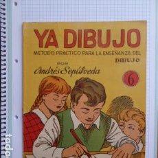 Libros antiguos: YA DIBUJO METODO PRACTICO PARA LA ENSEÑANZA DEL DIBUJO POR ANDRES SEPULVEDA N.6. Lote 94732747