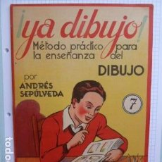 Libros antiguos: YA DIBUJO METODO PRACTICO PARA LA ENSEÑANZA DEL DIBUJO POR ANDRES SEPULVEDA N.7. Lote 94732867