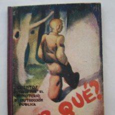 Libros antiguos: POR QUE , CUENTO GUERRA CIVIL PARA LOS NIÑOS ANTIFACISTAS,INSTRUCCION PUBLICA 1936 REPUBLICA. Lote 94778607