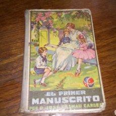 Libros antiguos: EL PRIMER MANUSCRITO POR D. JOSÉ DALMAU CARLES CON 100 GRABADOS EDICIÓN DE 1930 . Lote 94987608