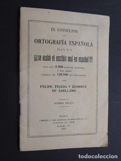 ORTOGRAFIA ESPAÑOLA ( SE ACABO ESCRIBIR MAL EL ESPAÑOL ) FELIPE TEJADA / MADRID 1933 - 1ª ED. (Libros Antiguos, Raros y Curiosos - Libros de Texto y Escuela)
