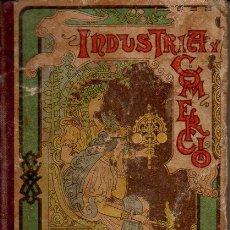 Libros antiguos: FAUSTINO PALUZIE : NOCIONES DE INDUSTRIA Y COMERCIO (1900). Lote 95470519