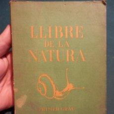 Libros antiguos: LLIBRE DE LA NATURA (PRIMER GRAU) PER MALUQUER NICOLAU I PARRAMON TUBAU - SEIX I BARRAL EDITORS 1936. Lote 95813487
