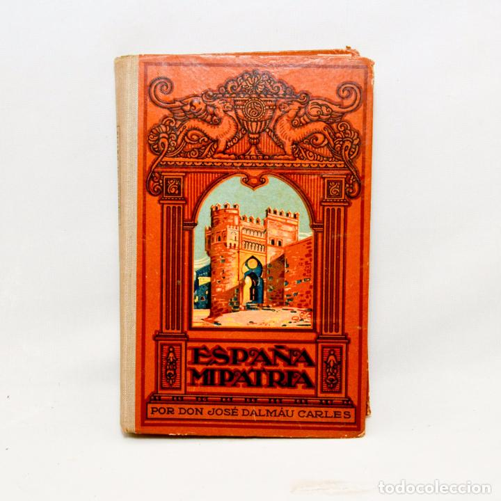 ESPAÑA, MI PATRIA (Libros Antiguos, Raros y Curiosos - Libros de Texto y Escuela)