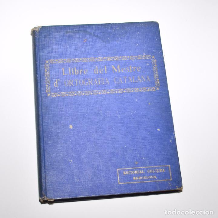 LLIBRE DEL MESTRE D'ORTOGRAFIA CATALANA (Libros Antiguos, Raros y Curiosos - Libros de Texto y Escuela)