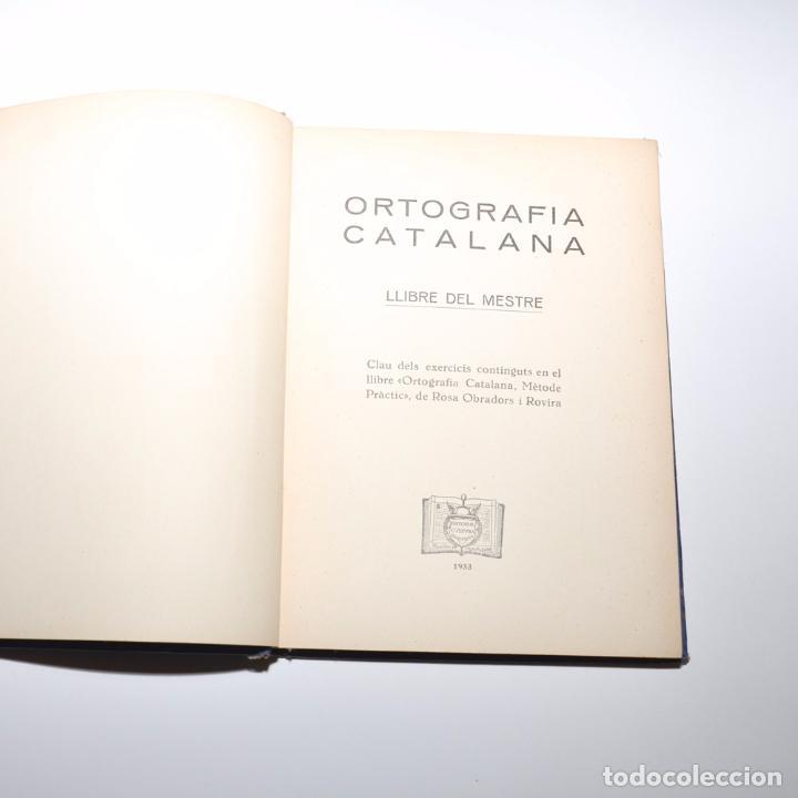 Libros antiguos: LLIBRE DEL MESTRE DORTOGRAFIA CATALANA - Foto 3 - 95971983