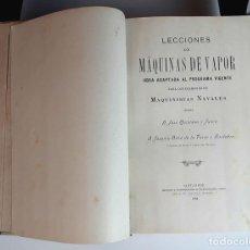 Libros antiguos: LECCIONES DE MÁQUINAS DE VAPOR. VARIOS AUTORES. IMPRENTA BLANCHARD Y ARCE. 1903.. Lote 96769527