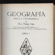 Libros antiguos: GEOGRAFIA FISICA Y ASTRONOMICA / P. VILA. BCN : SEIX & BARRAL, 1915. 19X14CM. 183 P. IL.. Lote 96947483