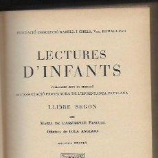 Livres anciens: LECTURES PER A INFANTS. LLIBRE SEGON / M. PASCUAL; IL. LOLA ANGLADA. BCN : APEC, 1938. 19X14CM. 301P. Lote 96950023