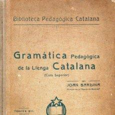 Libros antiguos: BARDINA : GRAMÀTICA PEDAGÒGICA DE LA LLENGA CATALANA (FIDEL GIRÓ, 1907) IL.LUSTRAT PER L' APA. Lote 97067847