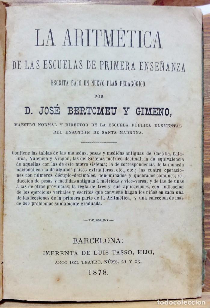 LA ARITMÉTICA DE LAS ESCUELAS DE PRIMERA ENSEÑANZA. JOSÉ BERTOMEU, BARCELONA. 1878 (Libros Antiguos, Raros y Curiosos - Libros de Texto y Escuela)