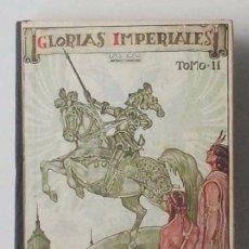 Libros antiguos: GLORIAS IMPERIALES, TOMO II. EDITORIAL MAGISTERIO ESPAÑOL. Lote 97679291