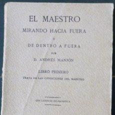Libros antiguos: EL MAESTRO MIRANDO HACIA FUERA O DE DENTRO A FUERA-ANDRÉS MANJÓN-1923-LIBRO PRIMERO.TIP. REV.DE ARCH. Lote 97799651