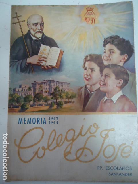 COLEGIO SAN JOSE --PP. ESCOLAPIOS SANTANDER - MEMORIA 1943/44 (Libros Antiguos, Raros y Curiosos - Libros de Texto y Escuela)