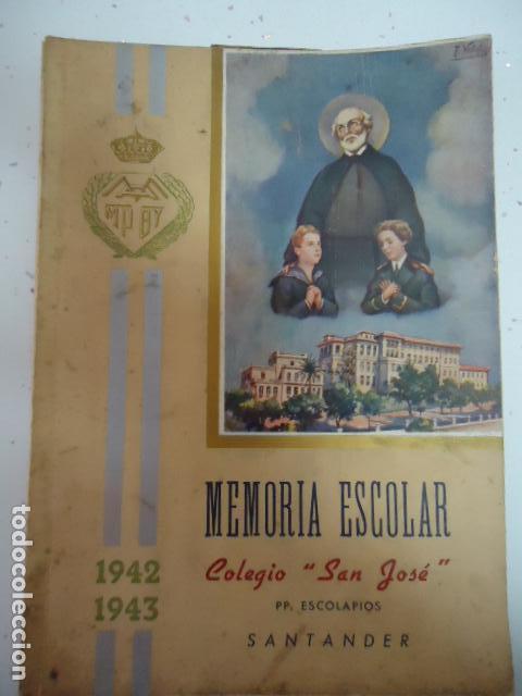 COLEGIO SAN JOSE --PP. ESCOLAPIOS SANTANDER - MEMORIA 1942/43 (Libros Antiguos, Raros y Curiosos - Libros de Texto y Escuela)