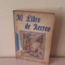Libros antiguos: MI LIBRO DE RECREO - HIJOS DE SANTIAGO RODRIGUEZ 1926. Lote 98101431