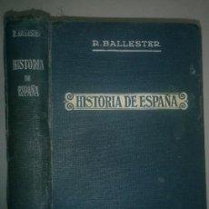 Libros antiguos: CURSO DE HISTORIA DE ESPAÑA 1929 RAFAEL BALLESTER 4ª EDICIÓN . Lote 98659163