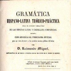 Libros antiguos: R. MIGUEL : GRAMÁTICA HISPANO LATINA PARA EL ESTUDIO SIMULTÁNEO DE LAS LENGUAS )JUBERA, 1864). Lote 98782943