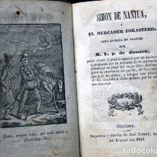 Libros antiguos: SIMON DE NANTUA O EL MERCADER FORASTERO - JUSSIEU - 1844 - IMPRENTA JOSE TORNER. Lote 99243611