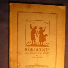 Libros antiguos: HEINRICH KOLAR: - RECHENSTOFFE AUS UMWELT UND ALLTAG (ERSTER TEIL: UNTERSTUFE) - (WIEN, 1926). Lote 99379787