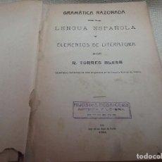 Libros antiguos: GRAMÁTICA RAZONADA DE LA LENGUA ESPAÑOLA - TORRES BLESA - IMP. DE LOS HIJOS DE ITURBE AÑO 1915. Lote 99719807