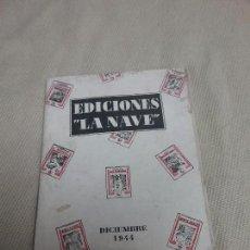 Libros antiguos: CATALOGO DE EDICIONES LA NAVE - DICIEMBRE 1944 . Lote 99750611