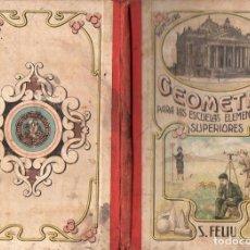 Libros antiguos: FELIU : GEOMETRÍA PARA LAS ESCUELAS ELEMENTALES Y SUPERIORES (BASTINOS, 1910). Lote 99881203