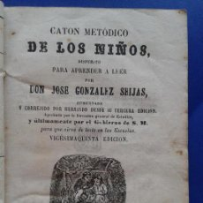 LIBRO CATON METODICO DE LOS NIÑOS PARA APRENDER A LEER , JOSE GONZALEZ SEIJAS , AÑO 1865