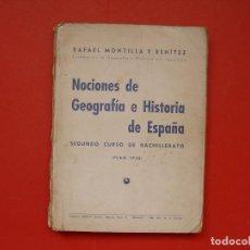 Libros antiguos: NOCIONES DE GEOGRAFÍA E HISTORIA DE ESPAÑA (MONTILLA, 1939) ¡ORIGINAL! ¡RARO!. Lote 100553071
