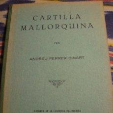 Libros antiguos: CARTILLA MALLORQUINA. ANDREU FERRER GINART. PALMA DE MALLORCA, 1931.. Lote 101810687
