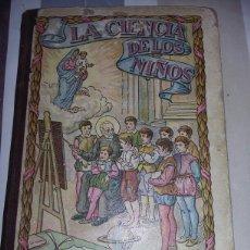 Libros antiguos: LA CIENCIA DE LOS NIÑOS. - PRIMER GRADO 1926.. Lote 102380643