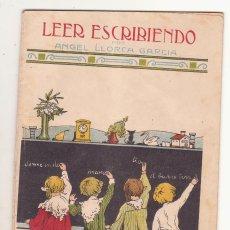 Libri antichi: LEER ESCRIBIENDO ANGEL LLORCA GARCIA. Lote 102722223