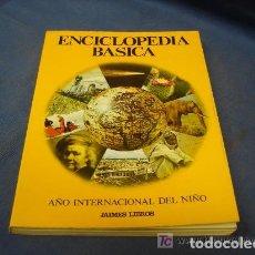 Libros antiguos: ENCICLOPEDIA BASICA AÑO INTERNACIONAL DEL NIÑO JAIMES LIBROS 1979 POSIBLE RECOGER EN MALLORCA. Lote 103869427