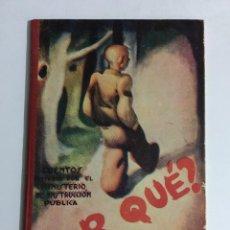 Libros antiguos: ¿ POR QUÉ ? LIBRO ESCOLAR REPUBLICA ESPAÑOLA, ORIGINAL, NUEVO, SIN USAR. Lote 103887175